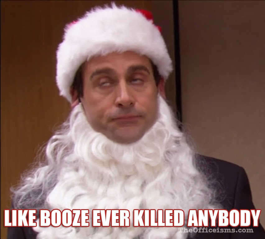 michael scott quote the office meme christmas booze - The Office Christmas Quotes