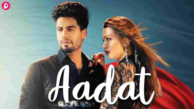 Aadat Lyrics in English Singga