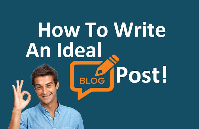 How To Write An Ideal Blog Post | Blogging Tips 0