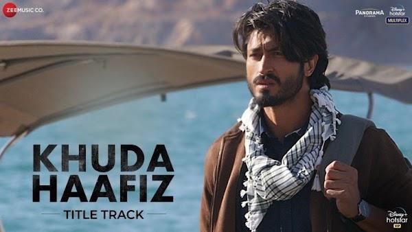 [Lyrics] Vishal Dadlani - Khuda Haafiz Title Track & Music Video