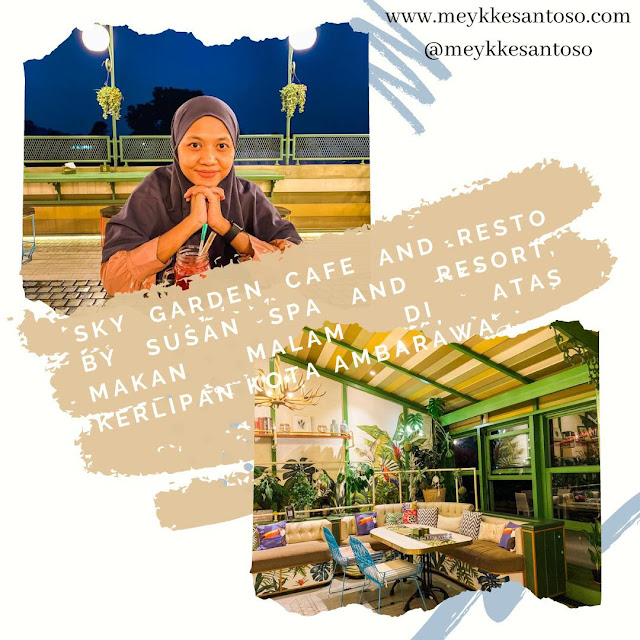 Sky Garden Cafe and Resto By Susan Spa and Resort, Makan Malam di Atas Kerlipan Kota Ambarawa