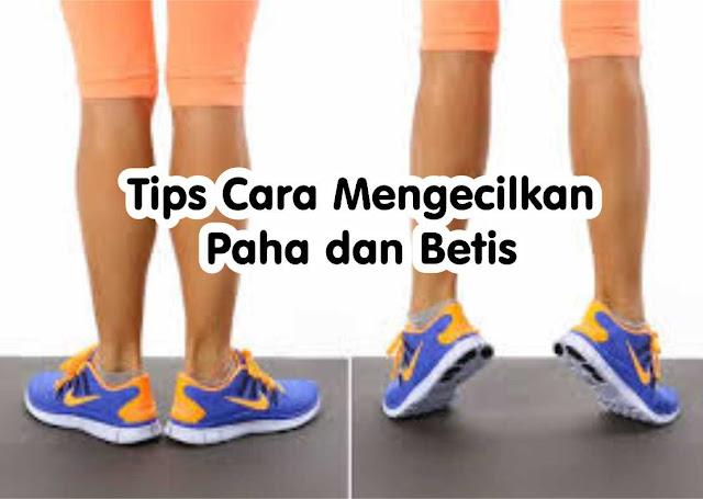 Tips Cara Mengecilkan Paha dan Betis - Semua orang terutama bagi perempuan pasti menginginkan tubuh ideal. Bagi anda yang mempunyai paha dan betis terasa melar cobain deh tips cara mengecilkan paha dan betis.