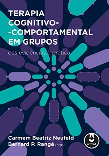 Terapia Cognitivo-Comportamental em Grupos: Das Evidências à Prática