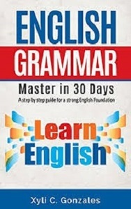 English Grammar - Master In 30 Days - Xyli C. Gonzales