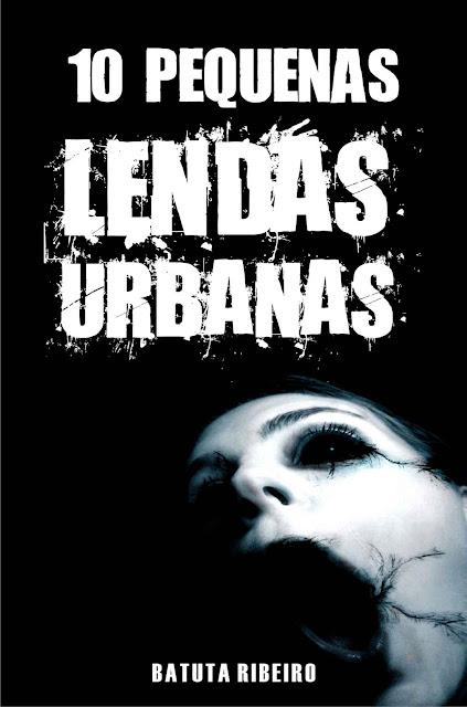 10 Pequenas lendas urbanas - Batuta Ribeiro