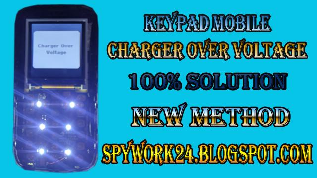 keypad mobile charger over voltage 100% solution | spywork24
