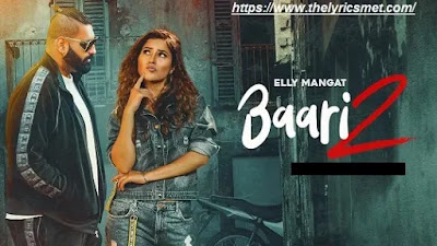 Baari 2 Song Lyrics | Elly Mangat & Shehaz Gill || Latest Song 2020 || Billonaire Boys Production