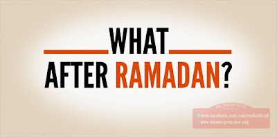 WHAT ARE MUSLIM'S DUTIES AFTER RAMADAAN?
