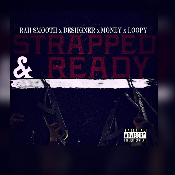 Rah Smooth - Strapped & Ready (feat. Desiigner, Money & Loopy) - Single Cover