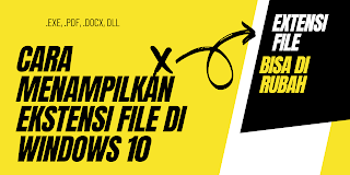 2 Cara Menampilkan Ekstensi File Di Windows 10