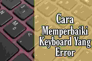 Cara mengatasi Keyboard laptop Error