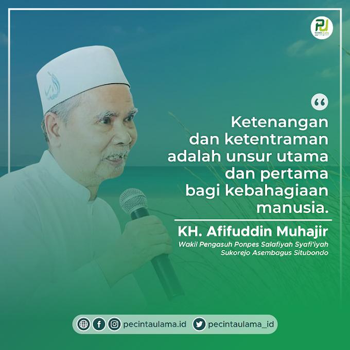 Kalam KH Afifuddin Muhajir - Unsur Utama dan Pertama Kebahagiaan Manusia