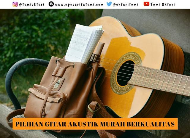 6 Deretan Merk Gitar Akustik Murah Berkualitas
