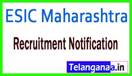 ESIC Maharashtra (Employees State Insurance Corporation) Recruitment Notification
