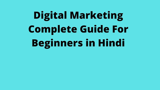 Digital Marketing Complete Guide For Beginners in Hindi