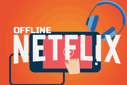 5 Steps to Watch Netflix Offline In Android