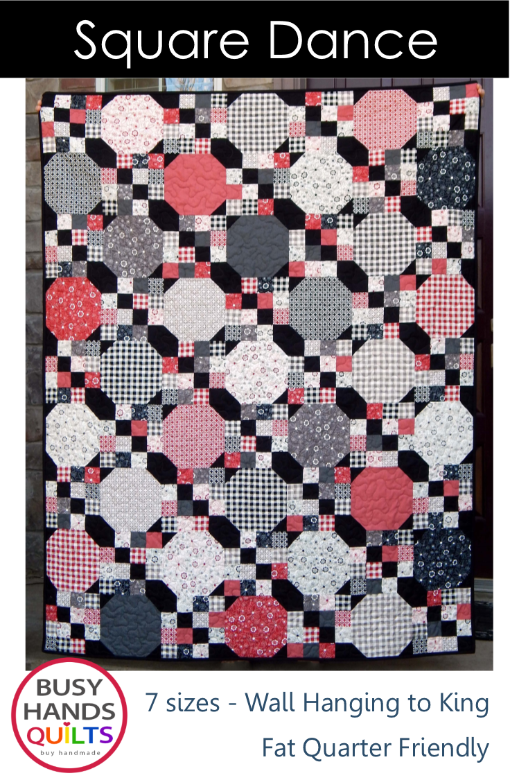 Square Dance Quilt Pattern by Myra Barnes of Busy Hands Quilts