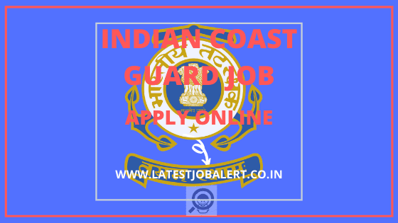 Indian Coast Guard (ICG) Various post Online Form 2020|Apply online