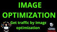 Imagesoptimization,image optimizer, image optimization, Optimize the Images, google images., image seo.
