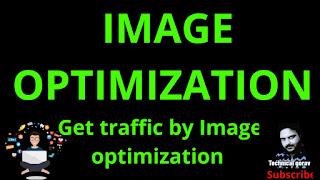 Imagesoptimization,image optimizer, image optimization, Optimize the Images, google images.
