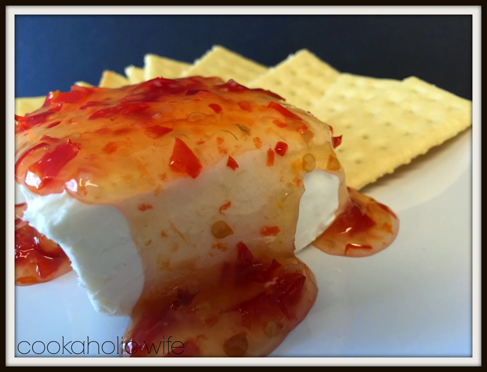 Sweet Chili Cream Cheese Dip Cookaholic Wife
