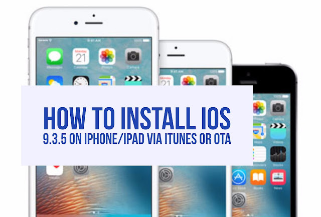 It's a really simple and different method for installing iOS 9.3.5 firmware on iPhone, iPad and iPod touch via iTunes and through OTA(Over The Air).