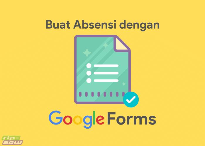 cara membuat absensi online dengan google form