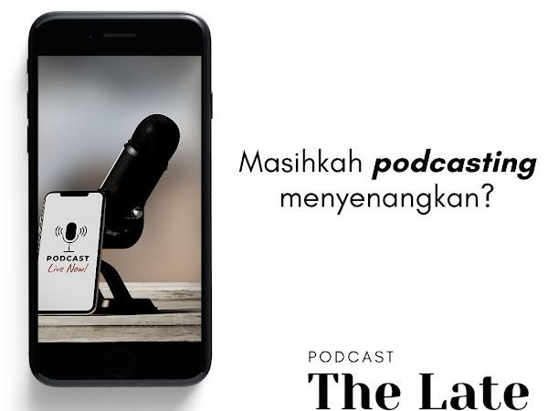 Masihkah Podcasting Menyenangkan?