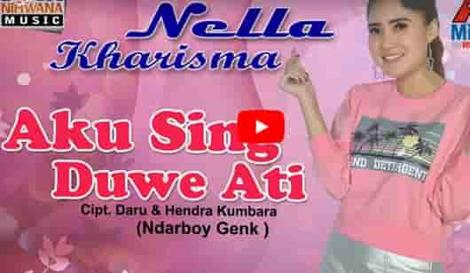 Download lagu Aku Sing Duwe Ati mp3 Nella Kharisma
