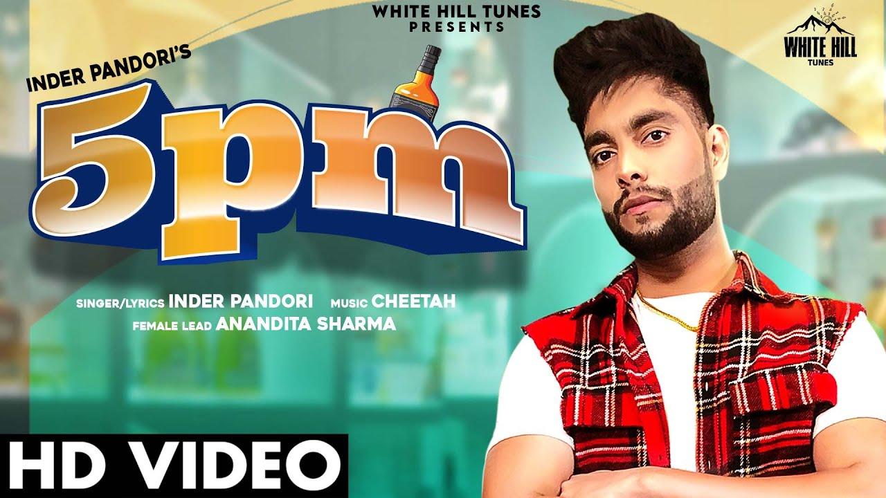 5 Pm Lyrics in English Inder Pandori Punjabi song