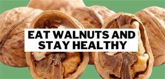Eat walnuts and stay healthy