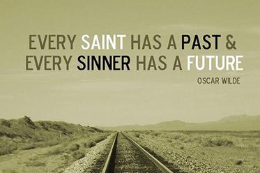 Mỗi Thánh nhân đều có một quá khứ, mỗi tội đồ đều có một tương lai