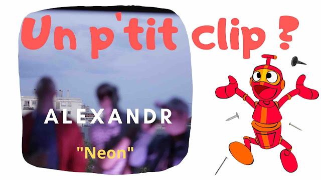 """On découvre le tout dernier clip d'Alexandr : """"Neon"""""""
