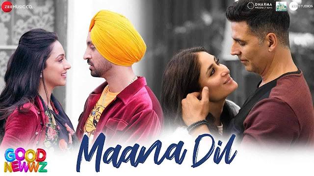 Maana Dil Lyrics in Hindi – Good Newwz   Akshay Kumar