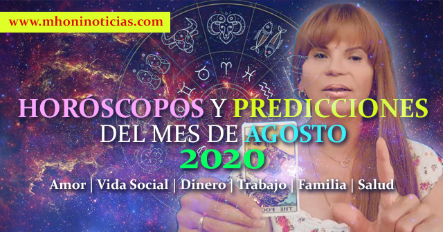 Horóscopos y Predicciones del mes de AGOSTO del 2020 - Mhoni Vidente