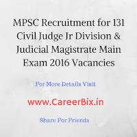 MPSC Recruitment for 131 Civil Judge Jr Division & Judicial Magistrate Main Exam 2016 Vacancies