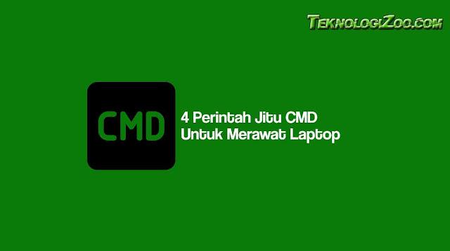4 Perintah Jitu CMD Untuk Merawat Laptop