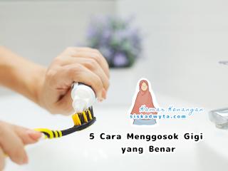 Cara menggosok gigi yang benar