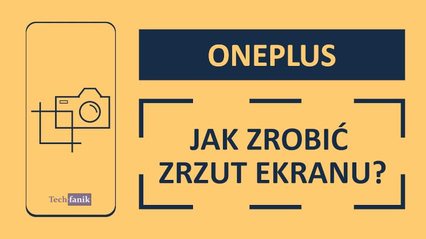 Jak zrobić zrzut ekranu w telefonie OnePlus?