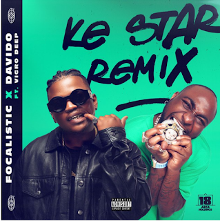 Focalistic ft. Davido & Virgo Deep – Ke Star (Remix)