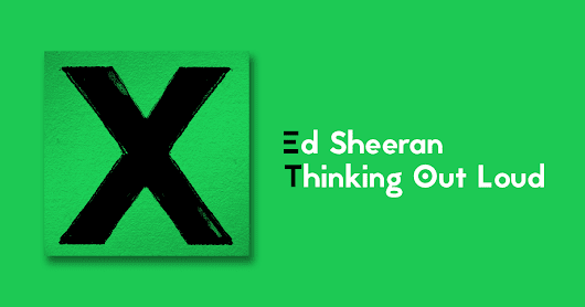 Fhaia !!: [Lyrics] Ed Sheeran - Thinking Out Loud