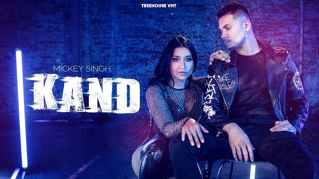 Kand  Song Lyrics by Mickey Singh | New Punjabi Song 2019
