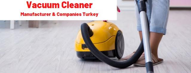 Vacuum Cleaner Turkey Companies