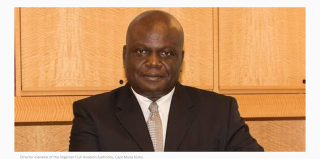 Director-General of the Nigerian Civil Aviation Authority, Capt Musa Nuhu