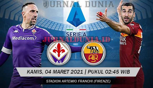 Prediksi Fiorentina vs Roma , Kamis 04 Maret 2021 Pukul 02.45 WIB @beIN Sports