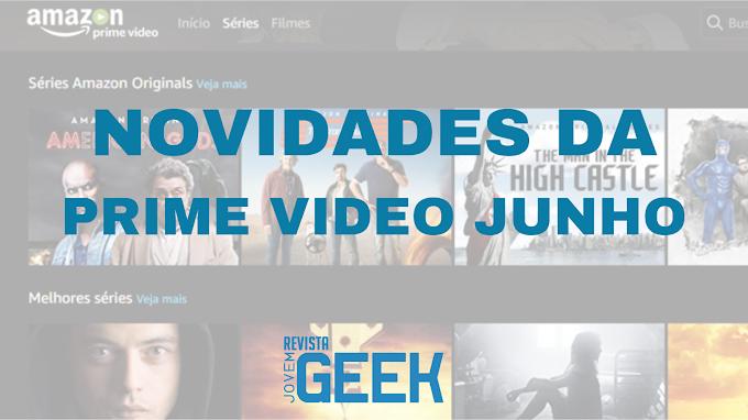 Amazon Prime Video | Novidades mês de junho