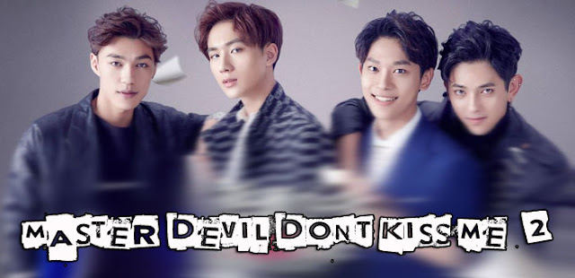 Sinopsis Master Devil Don't Kiss Me Season 2 Episode 1-20 (Tamat)