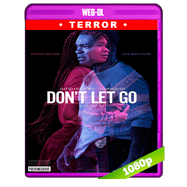 Don't Let Go (2019) WEB-DL 1080p Audio Dual Latino-Ingles