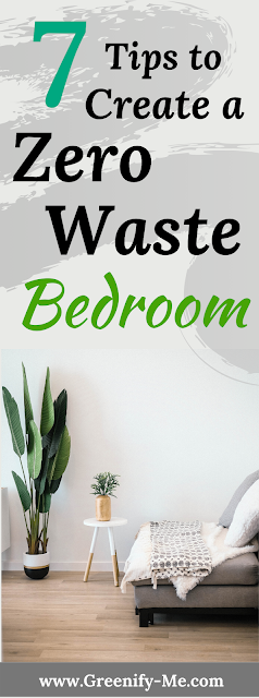 7 Tips to Create a Zero Waste Bedroom - Your bedroom contains more waste than you realize. Cutting these out can make a significant impact on your lifestyle. These are some key zero waste bedroom tips to live by.