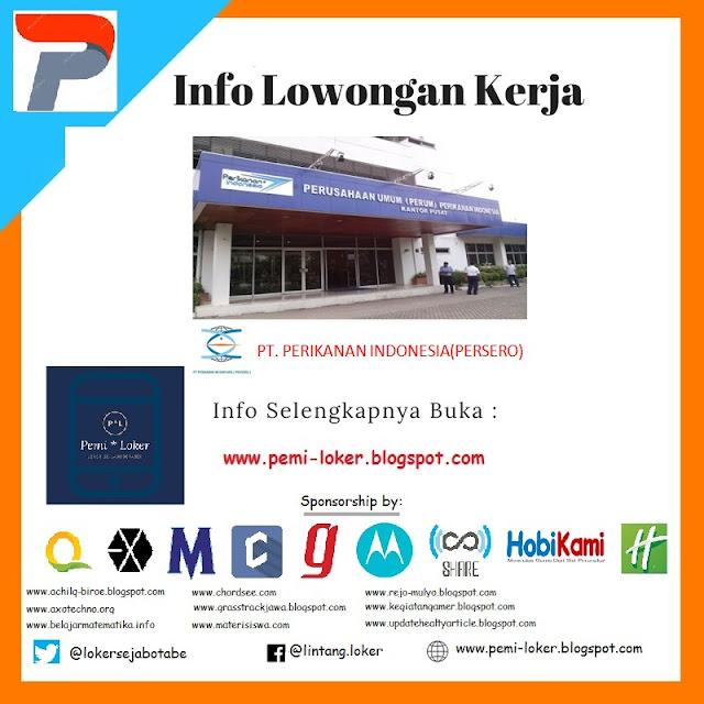 Lowongan Kerja PT. Perikanan Nusantara BUMN (Persero), Buruan Daftar!